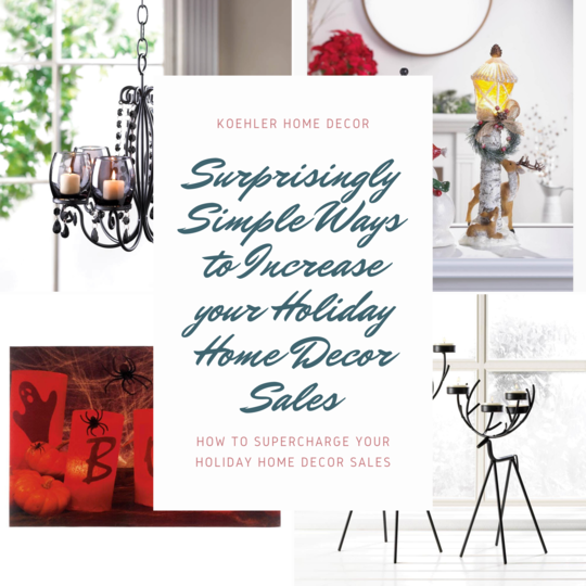 Surprisingly Simple Ways to Increase your Holiday Home Decor Sales